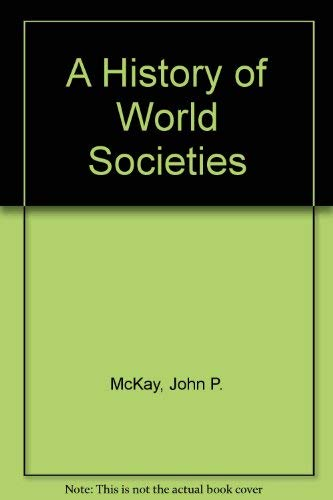 9780395753804: A History of World Societies, Vol. A: From Antiquity through the Middle Ages