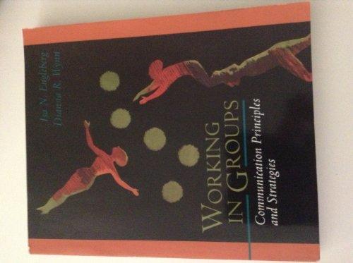 Working in Groups: Communication Principles and Strategies.: Engleberg, Isa N.; Wynn, Dianna R.