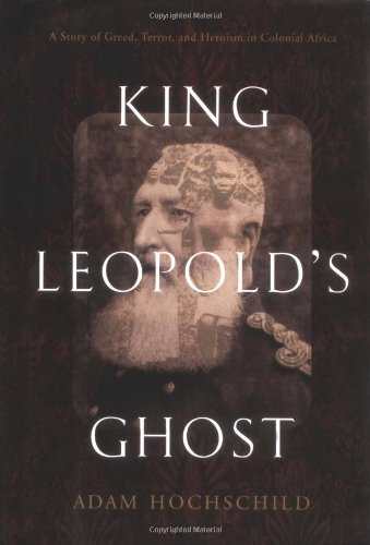 9780395759240: King Leopold's Ghost: The Plunder of the Congo and the Twentieth Century's First Great International Human Rights Movement