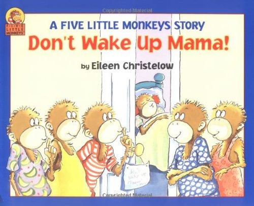 9780395764794: Don't Wake Up Mama! (A Five Little Monkeys Story)