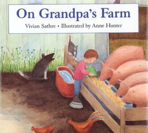 On Grandpa's Farm: Hunter, Anne, Sathre, Vivian