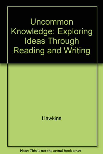 9780395765791: Uncommon Knowledge: Exploring Ideas Through Reading and Writing