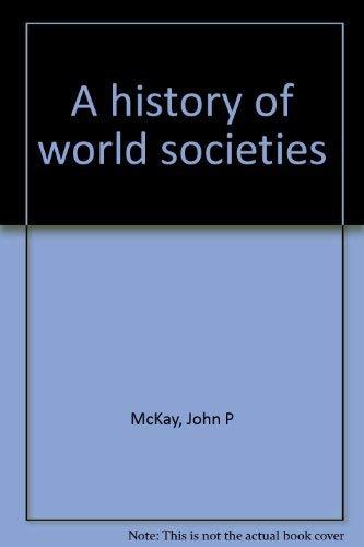 9780395765883: A history of world societies