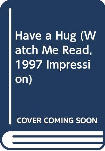 9780395766484: Have a Hug (Watch Me Read, 1997 Impression)