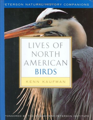LIVES OF NORTH AMERICAN BIRDS : Peterson Natural History Companions