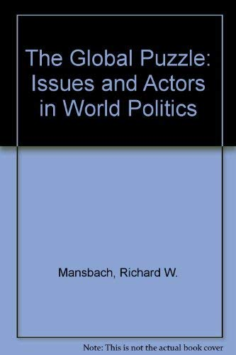 9780395770900: The Global Puzzle: Issues and Actors in World Politics