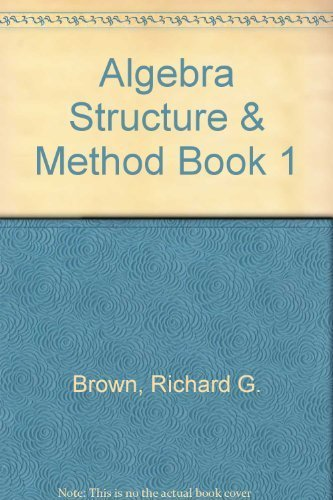 Algebra Structure & Method, Book 1, Teacher's Edition (039577117X) by Richard G. Brown