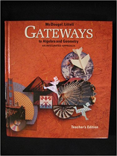 GATEWAYS to Algebra and Geometry: An Integrated Approach (Teacher's Edition)