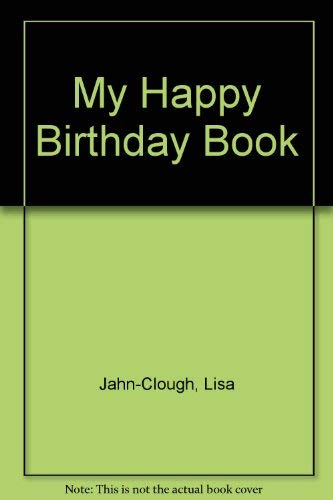 My Happy Birthday Book: Jahn-Clough, Lisa