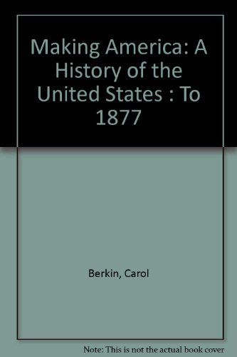 9780395774434: Making America: A History of the United States : To 1877