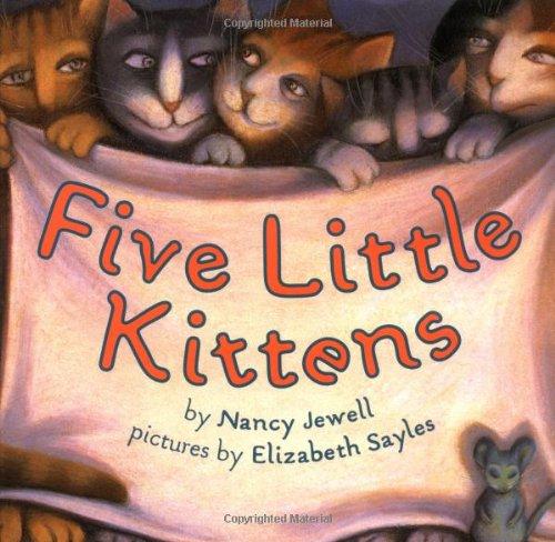 Five Little Kittens: Jewell, Nancy Geller