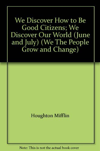 9780395776704: We Discover How to Be Good Citizens; We Discover Our World (June and July) (We The People Grow and Change)