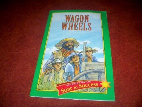 9780395779095: Wagon Wheels Level 4: Houghton Mifflin Soar to Success (Read Soar to Success 1999)