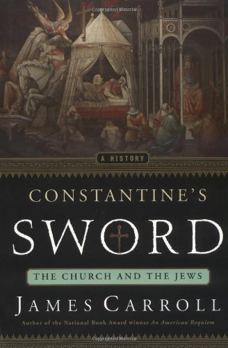 9780395779279: Constantine's Sword: The Church and the Jews: A History
