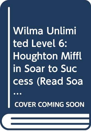 9780395781203: Wilma Unlimited Level 6: Houghton Mifflin Soar to Success (Read Soar to Success 1999)