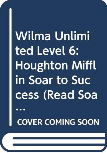 9780395781203: Houghton Mifflin Soar to Success: Wilma Unlimited Lv 6 WILMA UNLIMITED (Read Soar to Success 1999)