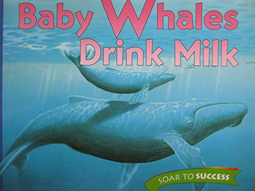 9780395781579: Baby Whales Drink Milk, Level 3 (Soar to Success)