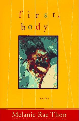 First, Body: Melanie Rae Thon