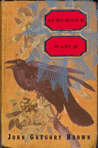 Audubon's Watch: Brown, John Gregory