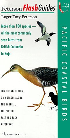 Pacific Coastal Birds: More than 100 species - all the most commonly seen birds from British Columbia to Baja (Peterson FlashGuides) (9780395792872) by Roger Tory Peterson