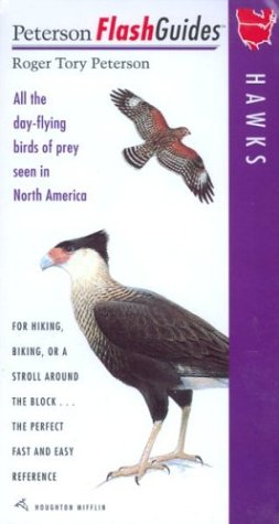 Hawks: All the day-flying birds of prey seen in North America (Peterson FlashGuides): Roger Tory ...