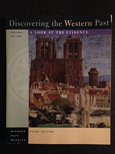 Discovering the Western Past: A Look at the Evidence (Volume I to 1789) (v. 1) (0395796695) by Wiesner, Merry E.; Ruff, Julius R.; Wheeler, WIlliam Bruce