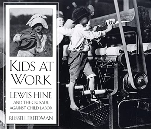 9780395797266: Kids at Work: Lewis Hine and the Crusade Against Child Labor