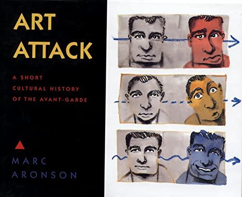 Art Attack: A Brief Cultural History of the Avant-Garde: Marc Aronson
