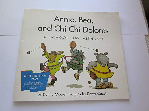 9780395804308: Annie, Bea, and Chi Chi Dolores: A school day alphabet