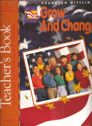 Houghton Mifflin Grow and Change Teacher's Book Level 1 Texas Edition (A Resource for Planning...