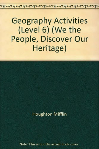 9780395806494: Geography Activities (Level 6) (We the People, Discover Our Heritage)
