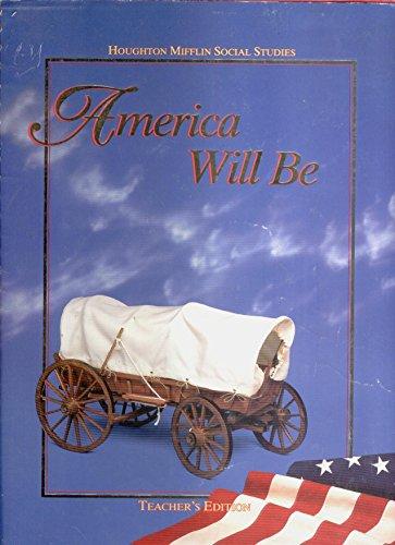 9780395809259: America Will Be Houghton Mifflin Social Studies (Teacher's Edition)