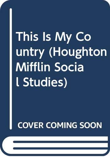 9780395809365: This Is My Country (Houghton Mifflin Social Studies)