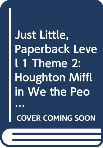 9780395810835: Houghton Mifflin We The People: Paperback Theme 2 Level 1 Just Little (We the People 97-98-99-00)