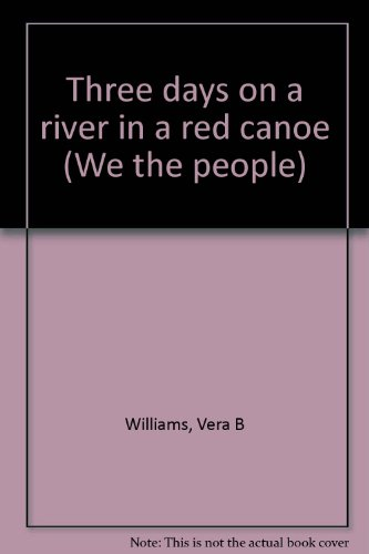 9780395811382: Three days on a river in a red canoe (We the people)