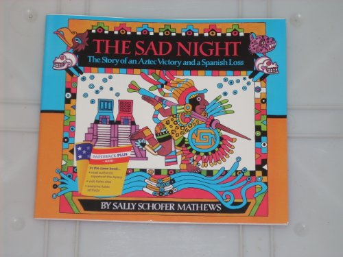 9780395811498: The Sad Night: The Story of an Aztec Victory and a Spanish Loss