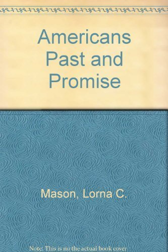 Americans Past and Promise: Mason, Lorna C.