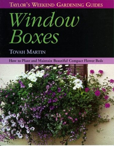 9780395813713: Window Boxes: How to Plant and Maintain Beautiful Compact Flowerbeds (Taylor's Weekend Gardening Guides)