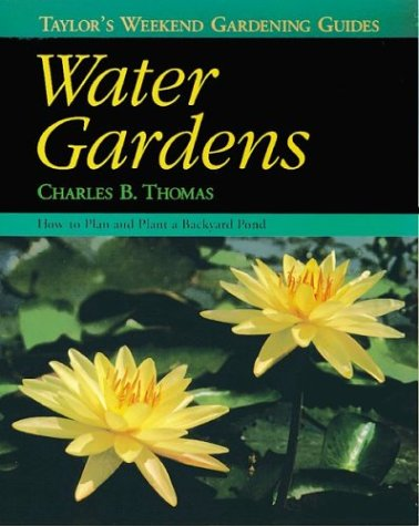 9780395815908: Water Gardens: How to Plan and Plant a Backyard Pond (Taylor's Weekend Gardening Guides, 5)