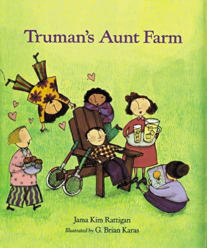 Truman's Aunt Farm: Rattigan, Jama Kim