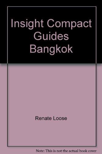 Insight Compact Guides Bangkok: Renate Loose