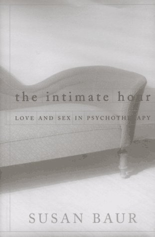 9780395822845: The Intimate Hour: Love and Sex in Psychotherapy