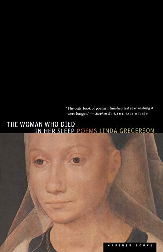 The Woman Who Died in Her Sleep: Linda Gregerson