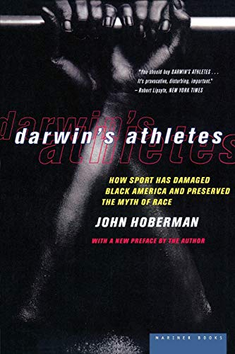 9780395822920: Darwin's Athletes: How Sport Has Damaged Black America and Preserved the Myth of Race