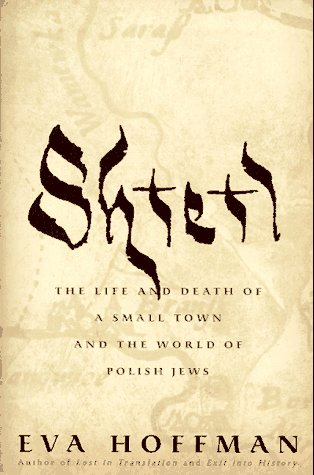 Shtetl: The Life and Death of a Small Town and the World of Polish Jews.: Hoffman, Eva