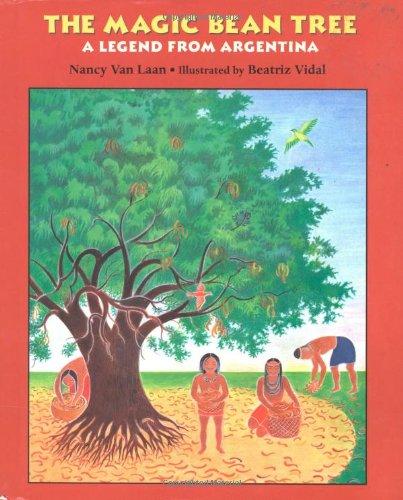 The Magic Bean Tree: A Legend from Argentina: Van Laan, Nancy