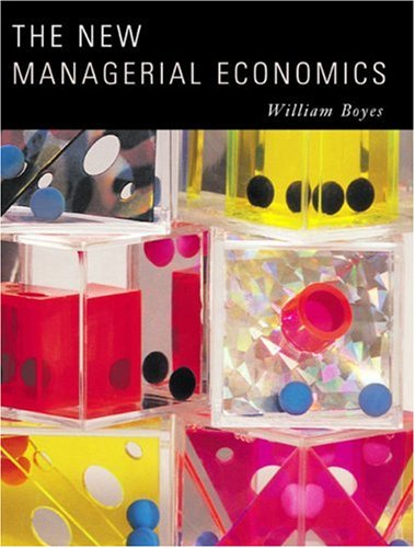 The New Managerial Economics: William Boyes