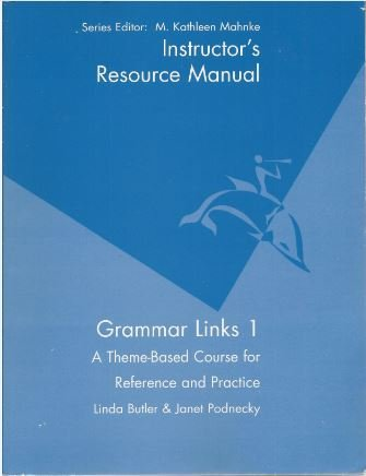 Instructor's Resource Manual for Grammar Links 1: Butler, Linda; Podnecky,