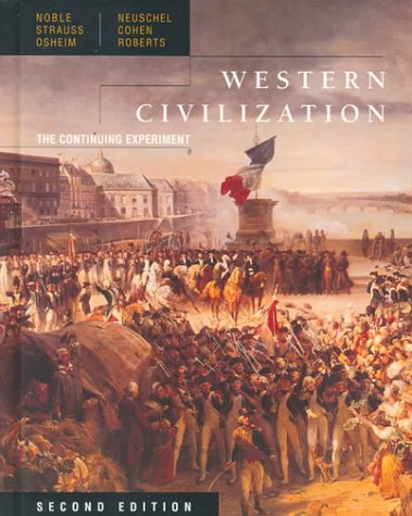 Western Civilization: The Continuing Experiment, Complete (0395829003) by Barry Strauss; Duane Osheim; Kristen Neuschel; Thomas F. X. Noble; William Cohen