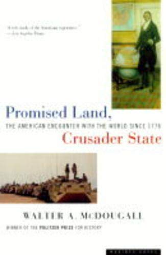 9780395830857: Promised Land, Crusader State: American Encounter with the World Since 1776